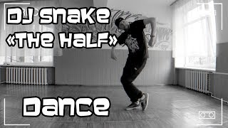 DJ SNAKE - The Half ft. Jeremih, Young Thug, Swizz Beatz HIP-HOP DANCE FREESTYLE