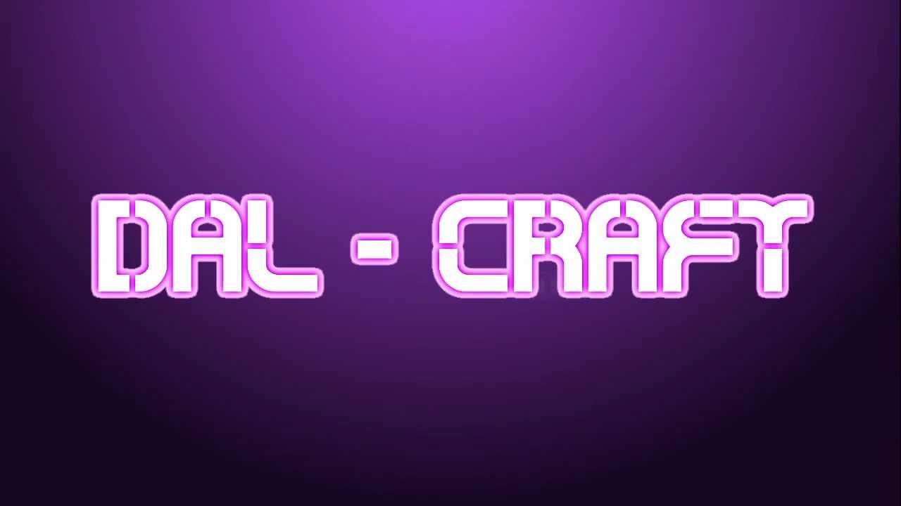 Dal Craft Intro Youtube