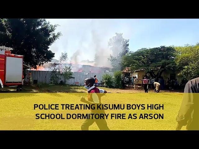 Police treating Kisumu Boys High School dormitory fire as arson