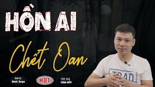 [Siêu Sợ] Hồn Ai Ch.ết Oan 😱 Truyện Ma Có Thật Mới Đình Soạn Kể Mà Hãi