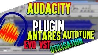 Tutoriel Audacity Comment Utiliser Le Plugin Antares Auto Tune EVO VST
