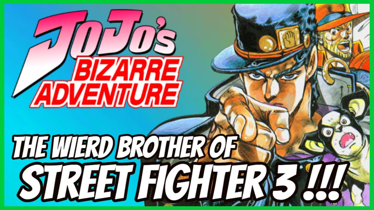 JOJO'S BIZARRE ADVENTURE - The Story of The Weird Brother of STREET FIGHTER 3