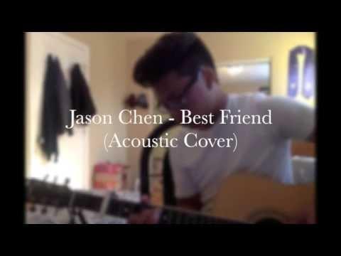 Jason Chen - Best Friend (Acoustic Cover) by Brendan Ly