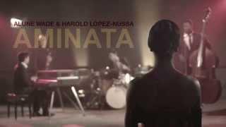 Alune Wade & Harold López-Nussa - Aminata