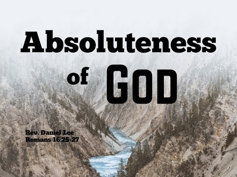 072317 Sunday Pulpit Absoluteness of God