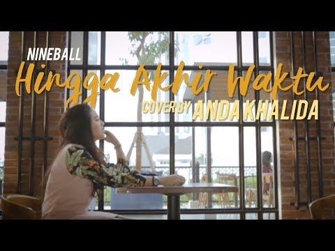 Nineball - Hingga Akhir Waktu (Cover by Anda Khalida)