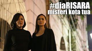 Misteri Kota Tua Jakarta | #diaRISARA Eps 2
