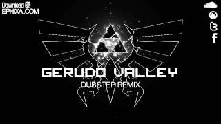 Gerudo Valley Dubstep Remix - Ephixa (Download at www.Ephixa.com Zelda Step)
