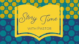 "Story Time with Pastor: ""The Son Who Said He Wouldn't"""