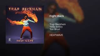 Trap Beckham - Fight Back Ft. Yella Beezy & Too $hort