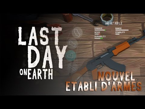 LAST DAY ON EARTH - Le Nouvel Établi D'Armes !