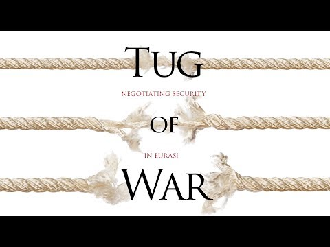 Tug of War: Negotiating Security in Eurasia