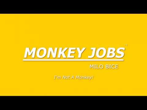 Milo Bice   I'm Not A Monkey Monkey Jobs Tropical Edit