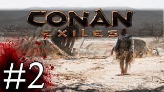 Conan Exiles - Grimdark Ark - Part 2 Let's Play Conan Exiles Gameplay