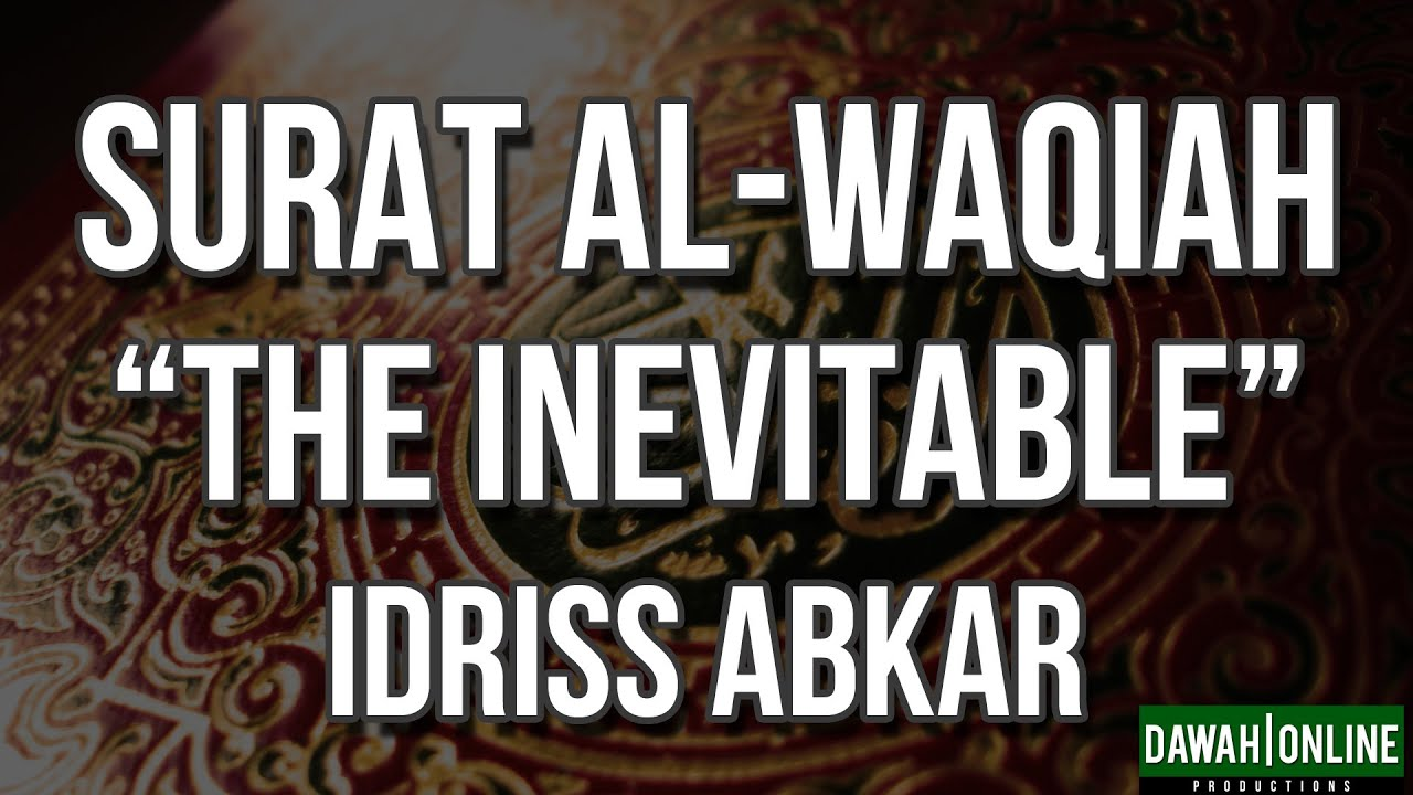 Surat Al-Waqiah (The inevitable) - Idriss Abkar [HD]