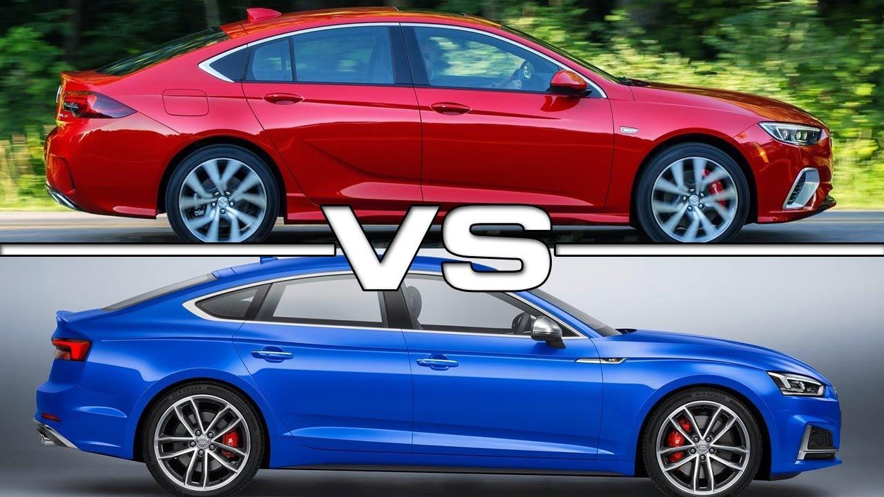 2018 Opel Insignia Gsi Vs 2017 Audi S5 Sportback Youtube