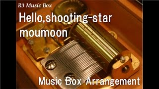 "Gambar cover Hello,shooting-star/moumoon [Music Box] (Anime ""Assassination Classroom"" ED)"