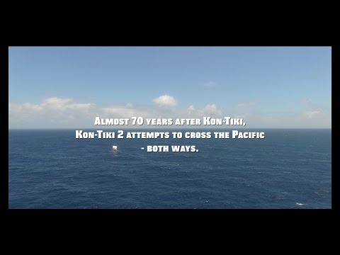 KON-TIKI2 EXPEDITION DOCUMENTARY TRAILER. A story about survival, science and exploration.