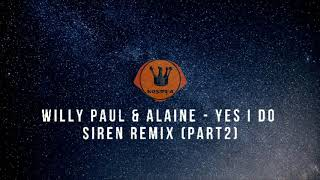 willy paul & alaine - yes i do siren remix (part2)