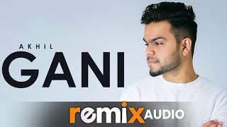 Gani (Audio Remix) | Akhil Feat Manni Sandhu | Latest Punjabi Song 2019 | Speed Records