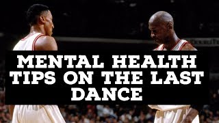 The Last Dance Review with Mental Health Tips on Chicago Bulls Michael Jordan and Scottie Pippen