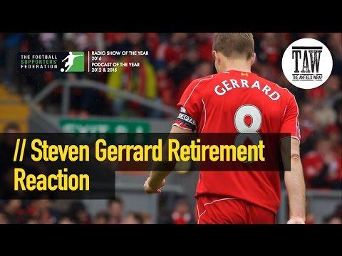 Steven Gerrard Retirement Reaction