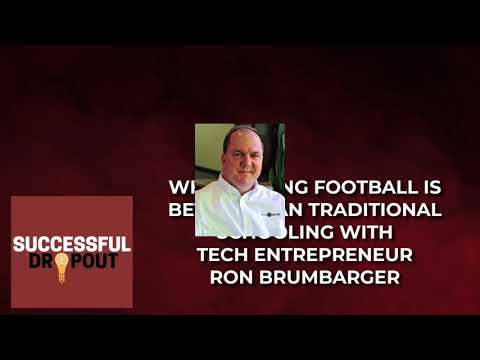 Why playing football is better than traditional schooling with tech entrepreneur Ron Brumbarger