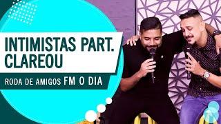 Intimistas Part. Clareou - Pout Pourri (Roda de Amigos FM O Dia) 3ª Ed.