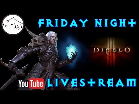 Friday Night Diablo 3 LiveStream - Diablo 3 Season 13 Discussions and Gameplay