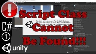 Fix Script Class Cannot be Found in Unity
