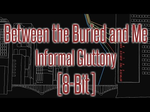 Between the Buried and Me - Informal Gluttony [8-bit]