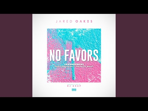 No Favors (feat. AshleySmashlaay & Rachelle Maust)