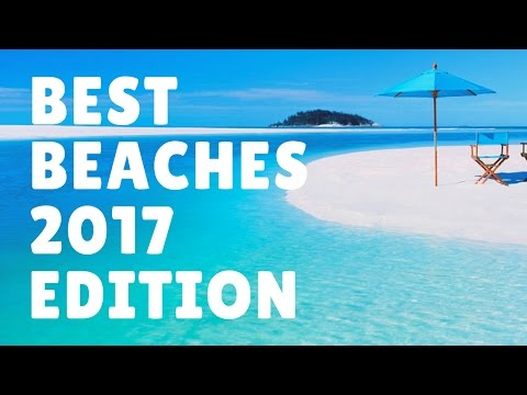Best Beaches in the World 2017!! Top 5 Most Beautiful Beaches in the World for your 2017 Vacations
