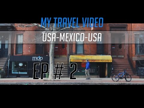 Streets of Boston ||  My Travel Video || USA - MEXICO - USA Ep2