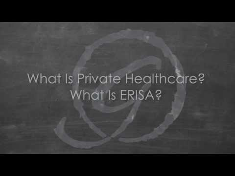 What is private healthcare? What is ERISA?