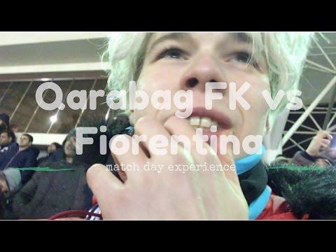 Qarabag FK vs Fiorentina match day experience
