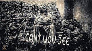 Mr NoBoDy - Cant You See (Official Music Video) - EARWORM