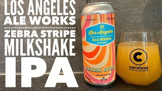 Los Angeles Ale Works Zebra Stripe Milkshake IPA | American Craft Beer Review