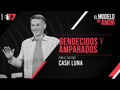 Pastor Cash Luna - Bendecidos Y Amparados   ENSANCHA 17
