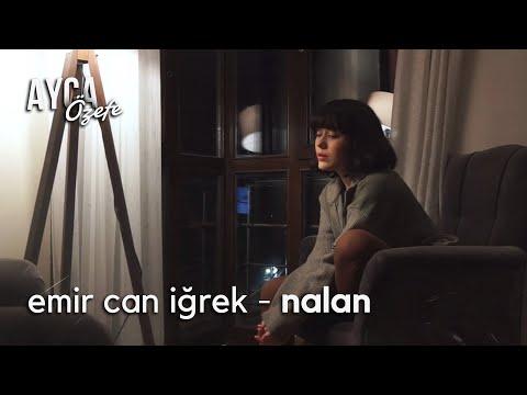 emir can iğrek - nalan (cover )   ayça özefe /