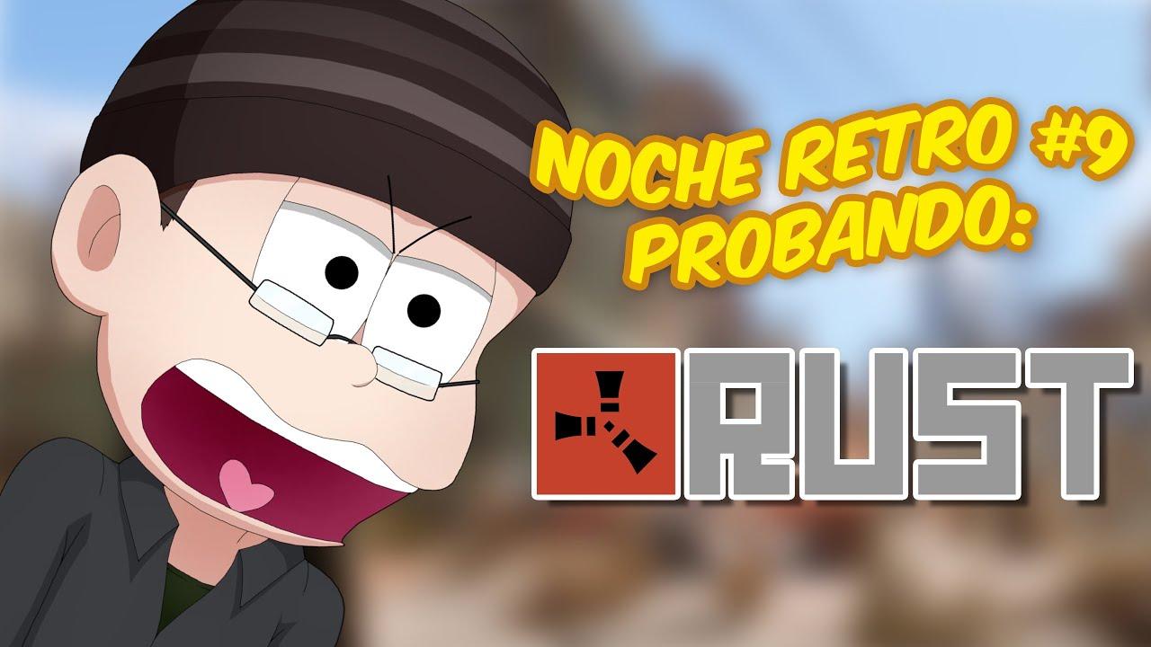 Noche retro de Gameplay #9 |  Probando Rust! en VtuberLand #0