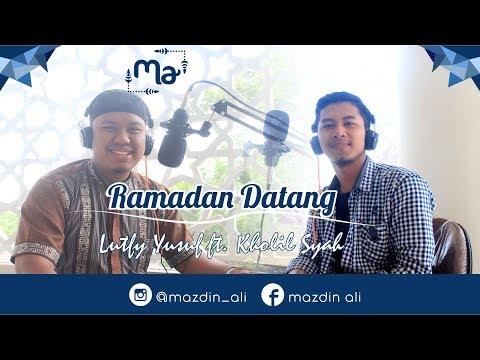 Menyambut Bulan Ramadan - [Music Video] Ramadan Datang Cover by Kholil Syah ft Lutfi Yusuf | Lirik