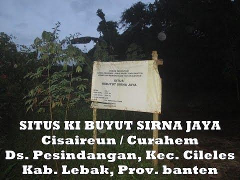 Situs Ki Buyut Sirna Jaya - Curahem/Cisaireun, Cileles, Lebak -Banten