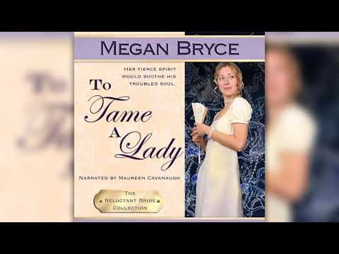 To Tame A Lady (The Reluctant Bride Collection, Book 2)- Full Audiobook