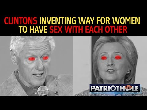 The Clintons Have Spent Billions Of Dollars To Discover A Way For WOMEN To Have Sex With EACH OTHER