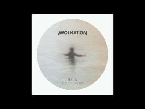 AWOLNATION - Run Beautiful Things