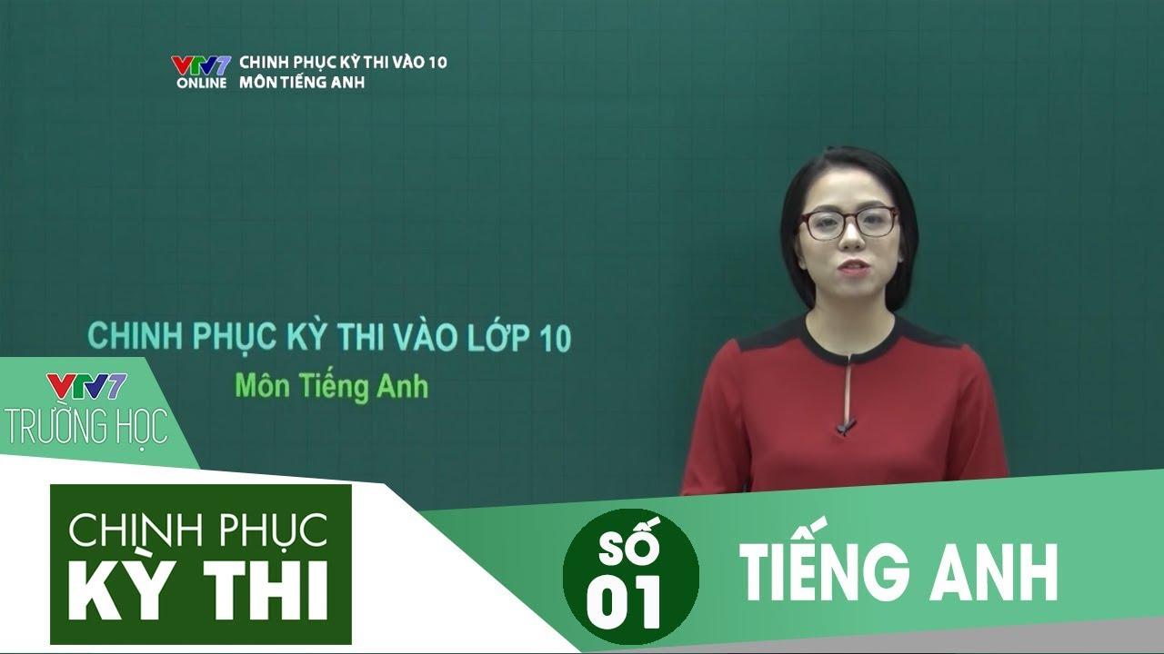 VTV7 | Chinh phục kỳ thi vào 10 | Tiếng Anh | Số 01