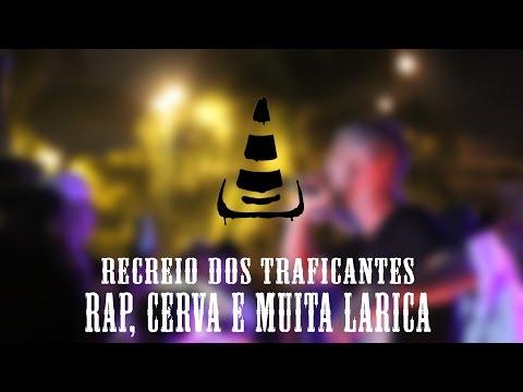 Recreio dos Traficantes + Rap, Cerva, Erva...