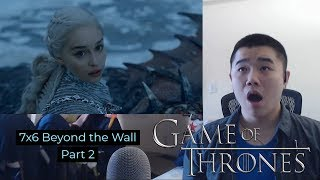 Game of Thrones 7x6: Beyond the Wall- Reaction and Review Part 2!