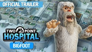 Two Point Hospital: Bigfoot DLC - Official Trailer [ESRB]